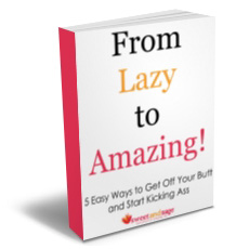 From Lazy to Amazing!