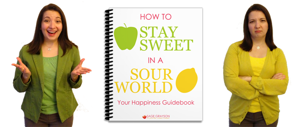 How to Stay Sweet in a Sour World