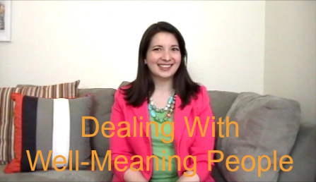 Dealing With Well-Meaning People