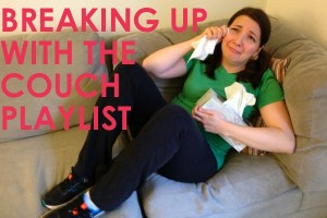 Breaking Up With the Couch Playlist