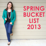 Spring Bucket List 2013
