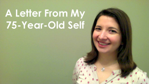 A Letter From My 75-Year-Old Self