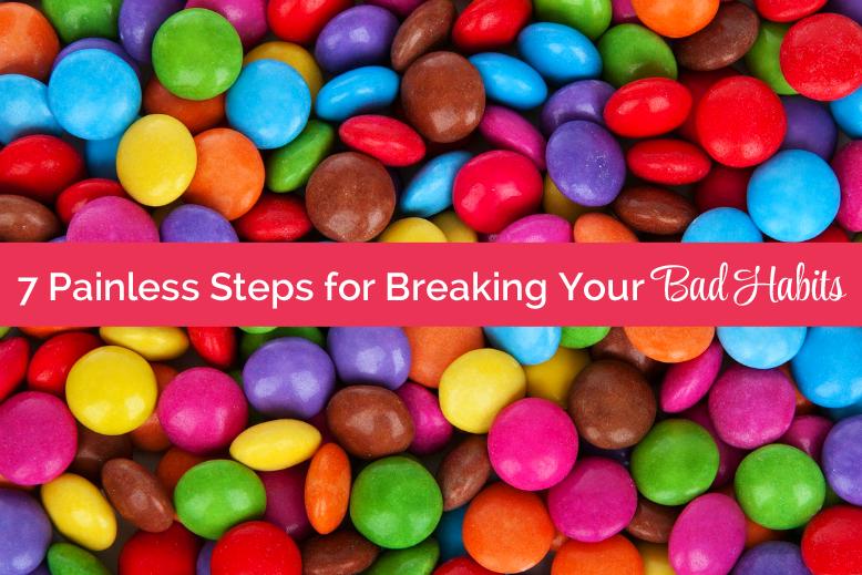 Steps of breaking habit