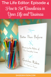 The Life Editor Podcast Ep. 4: How to Set Boundaries in Your Life and Business