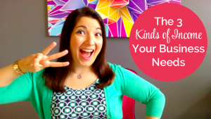 The 3 Kinds of Income Your Business Needs
