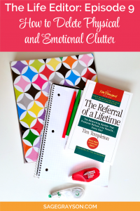 The Life Editor Podcast Ep. 9: How to Delete Physical and Emotional Clutter