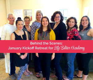 Behind the Scenes: January Kickoff Retreat for Life Editor Academy