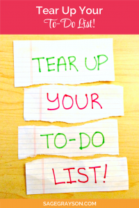Tear Up Your To-Do List!