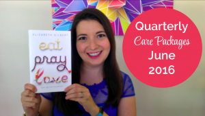 Behind the Scenes: Quarterly Care Packages June 2016