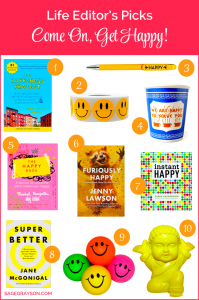 Life Editor's Picks: Come On, Get Happy!