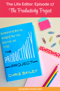 The Life Editor Podcast Ep. 17: The Productivity Project