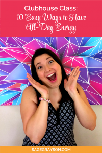 New Clubhouse Class: 10 Easy Ways to Have All-Day Energy