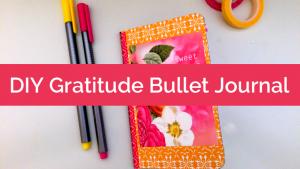 DIY Gratitude Bullet Journal