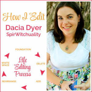 How I Edit: Dacia Dyer, SpirWitchuality