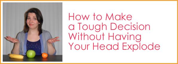 How to Make a Tough Decision