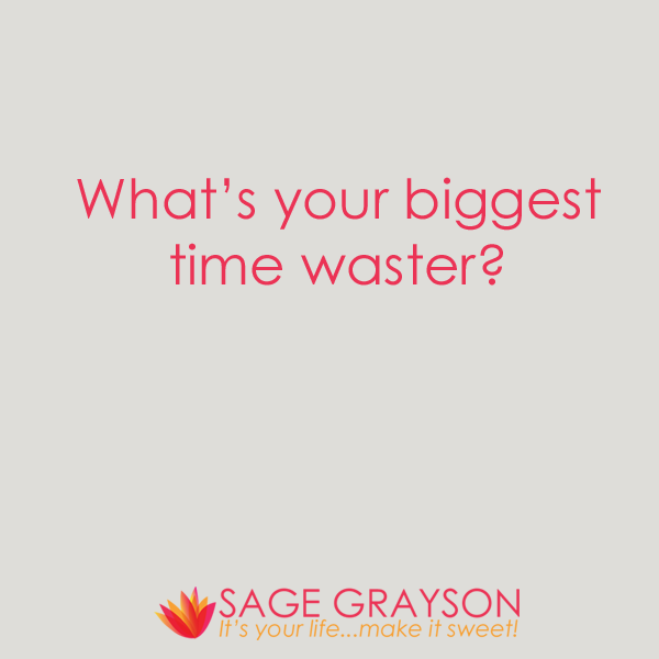 What's your biggest time waster