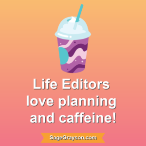 Life Editors love planning and caffeine
