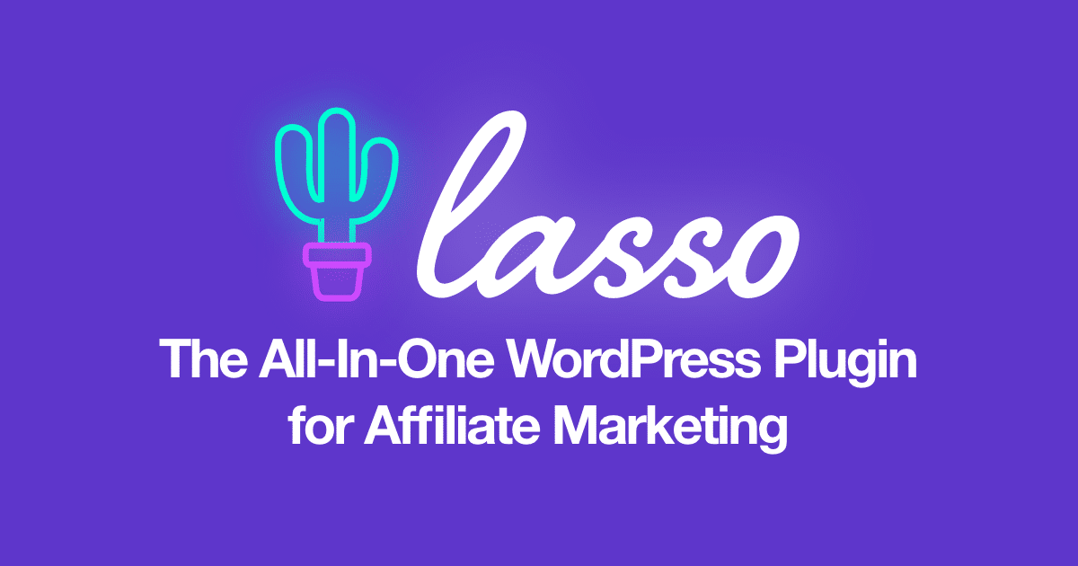 Lasso: The All-In-One WordPress Plugin for Affiliate Marketing